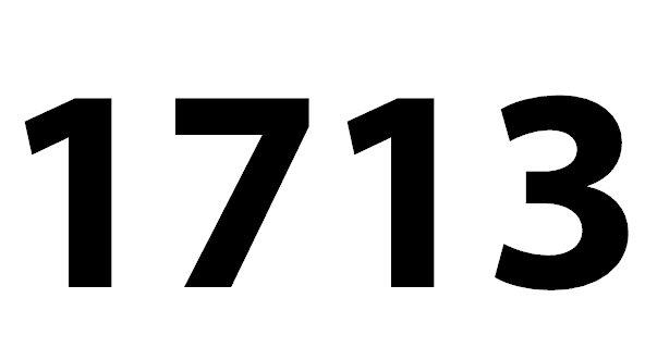 Welche Bedeutung hat die Zahl 1713 noch?
